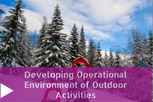 Developing operational environment of outdoor activities